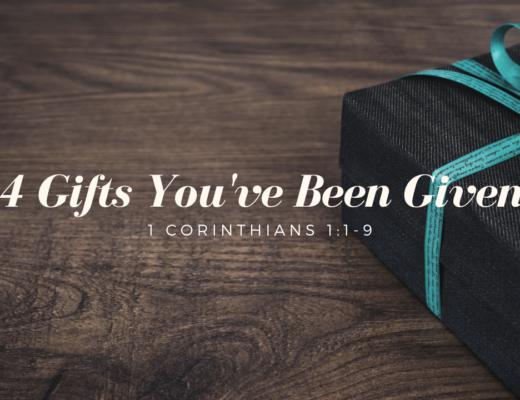 4 Gifts You've Been Given