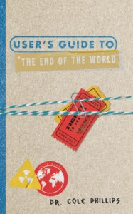 users guide to the end of the world